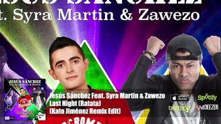 Jesús Sánchez feat. Syra Martin & Zawezo - Last Night