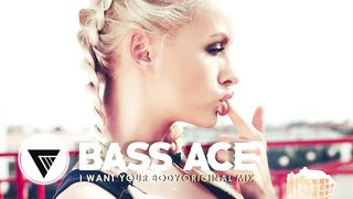 Bass Ace - I Want Your Body (аудио)