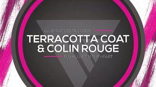 Terracotta Coat & Colin Rouge - Fox Bullet In The Heart
