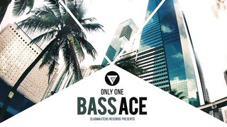 Bass Ace - Only One