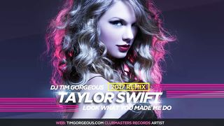 Taylor Swift - Look What You Made Me Do (Tim Gorgeous Remix)