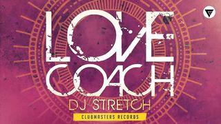 DJ Stretch - Love Coach
