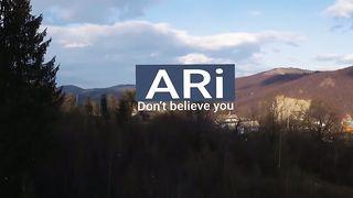 ARi - Don't believe you