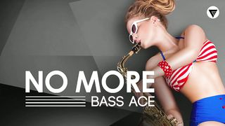 Bass Ace - No More [Clubmasters Records]