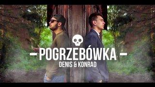 Denis ft Konrad - Pogrzebówka