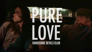 Pure Love - Handsome Devil's Club
